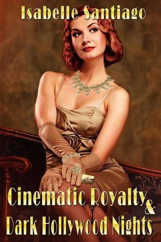Cinematic Royalty and Dark Hollywood Nights (Paperback)