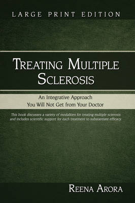Treating Multiple Sclerosis: An Integrative Approach You Will Not Get from Your Doctor (Paperback)