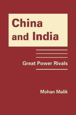 China & India: Great Power Rivals (Hardback)