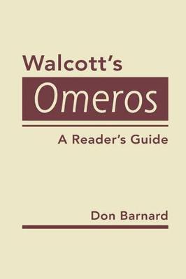 Walcott's Omeros: A Reader's Guide (Hardback)