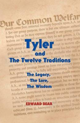 Tyler and the Twelve Traditions: The Legacy, The Lore, The Wisdom (Paperback)