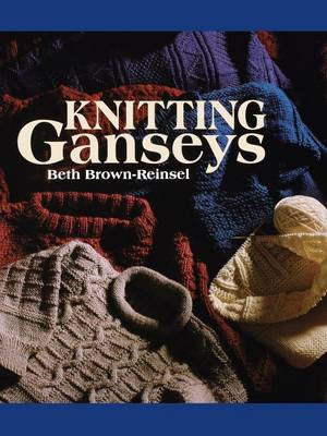 Knitting Ganseys (Paperback)