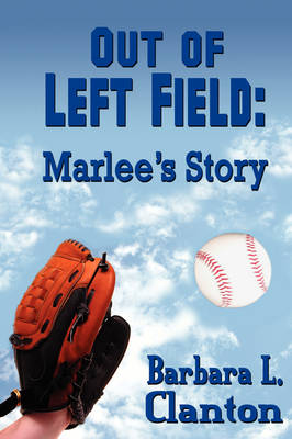 Out of Left Field: Marlee's Story (Paperback)