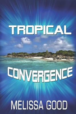 Tropical Convergence (Paperback)