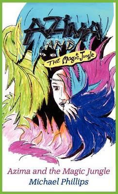 Azima and the Magic Jungle (Hardback)