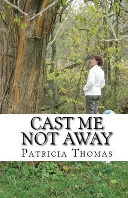 Cast Me Not Away (Paperback)