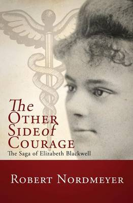 The Other Side of Courage: The Saga of Elizabeth Blackwell (Paperback)