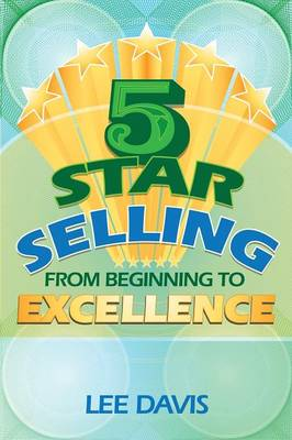 5 Star Selling: From Beginning to Excellence (Paperback)