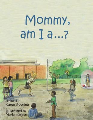Mommy, Am I a ....? (Paperback)