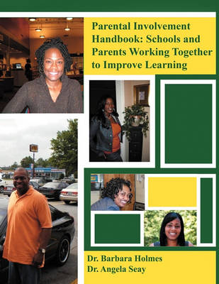 Parent Involvement Handbook: Schools and Parents Working Together to Improve Learning (Paperback)