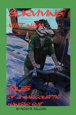 Surviving Viet Nam Tales of a Narcoleptic Hangar Rat (Paperback)
