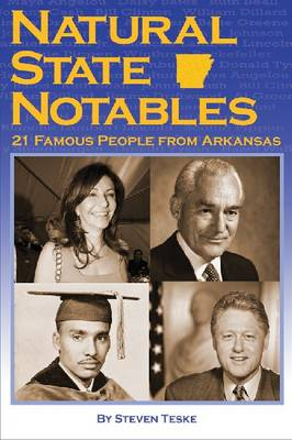 Natural State Notables: Twenty-One Famous People from Arkansas (Paperback)