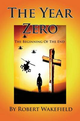 The Year Zero--The Beginning of The End (Paperback)
