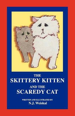 The Skittery Kitten and the Scaredy Cat (Paperback)