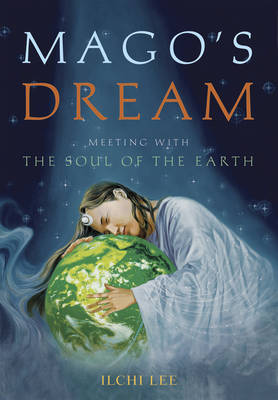 Mago'S Dream: Meeting with the Soul of the Earth (Hardback)