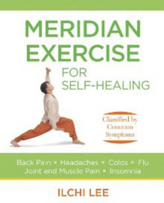 Meridian Exercise for Self Healing: Classified by Common Symptoms (Paperback)