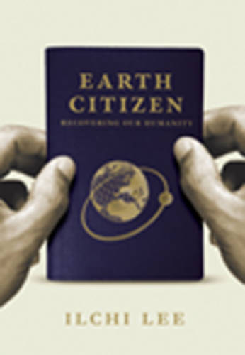 Earth Citizen: Recovering Our Humanity (Paperback)