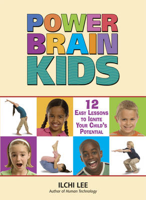 Power Brain Kids: 12 Easy Lessons to Ignite Your Child's Potential (Paperback)