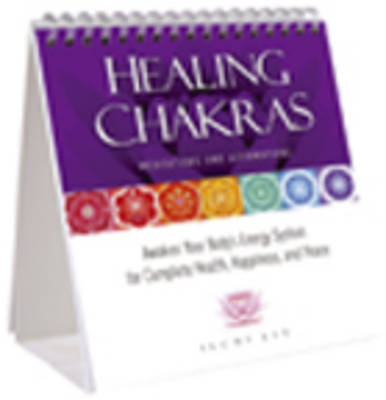 Healing Chakras Meditations and Affirmations: Awaken Your Body's Energy System for Complete Health, Happiness, and Peace (Spiral bound)