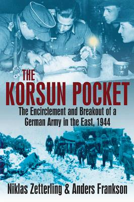Korsun Pocket: The Encirclement and Breakout of a German Army in the East, 1944 (Paperback)