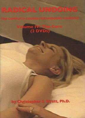Radical Undoing DVD: Volume IV: The Core (DVD)