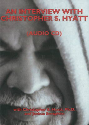 An Interview with Christopher S. Hyatt (CD-Audio)