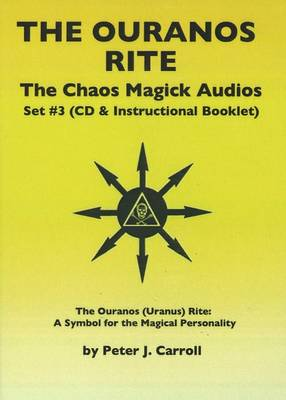 Chaos Magick Audios CD: Volume III: The Ouranos Rite -- A Symbol of the Magical Personality (CD-Audio)