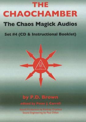 Chaos Magick Audios CD: Volume IV: The Chaochamber (CD-Audio)