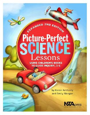Picture-Perfect Science Lessons: Using Children's Books to Guide Inquiry, 3-6 (Paperback)