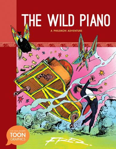 The Wild Piano: A Philemon Adventure: A TOON Graphic - The Philemon Adventures (Hardback)