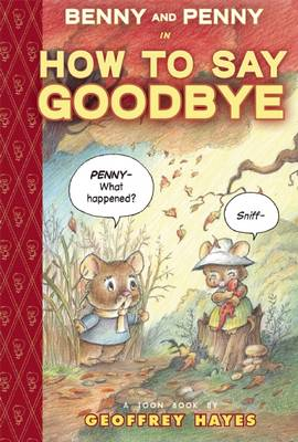 Benny and Penny How to Say Goodbye (Hardback)