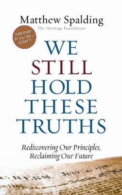 We Still Hold These Truths: Rediscovering Our Principles, Reclaiming Our Future (Paperback)
