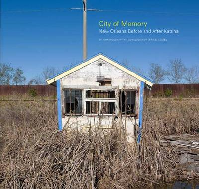 City of Memory: New Orleans, Before and After Katrina (Hardback)