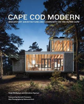 Cape Cod Modern: Mid-Century Architecture and Community on the Outer Cape (Hardback)