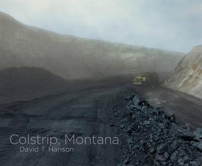 David T. Hanson: Colstrip, Montana (Hardback)