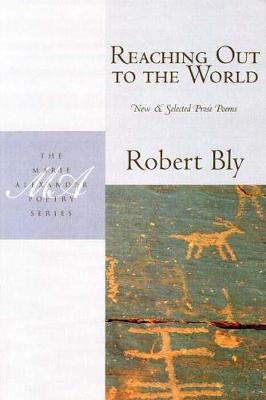Reaching Out to the World: New & Selected Prose Poems (Paperback)