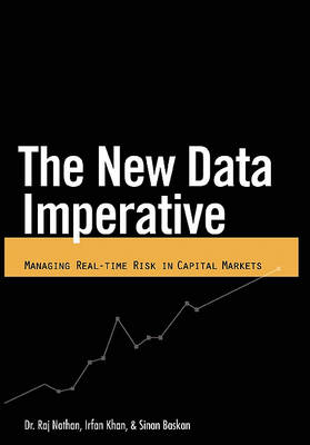 New Data Imperative: Managing Real-Time Risk in Capital Markets (Hardback)