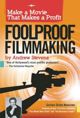Foolproof Filmmaking: Make a Movie That Makes a Profit (Paperback)