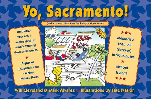Yo Sacramento! (and all those other State Capitals you don't know): Memorize them all (forever) in 20 minutes-without trying! (Paperback)