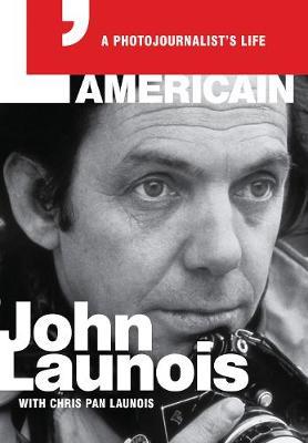L'Americain: A Photojournalist's Life (Hardback)