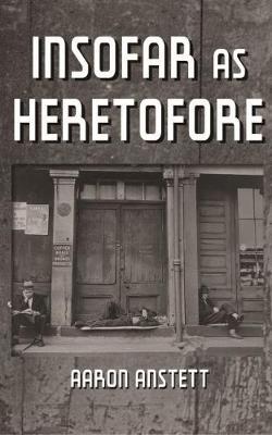 Insofar as Heretofore (Paperback)