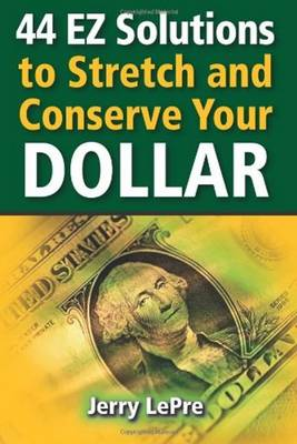44 EZ Solutions to Stretch and Conserve Your Dollar (Paperback)