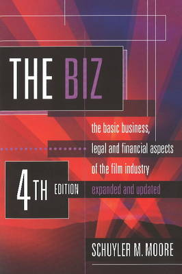 Biz: The Basic Business, Legal & Financial Aspects of the Film Industry (Paperback)