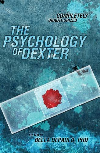 The Psychology of Dexter - Psychology of Popular Culture (Paperback)