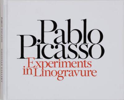 Pablo Picasso: Experiments in Linogravure (Hardback)