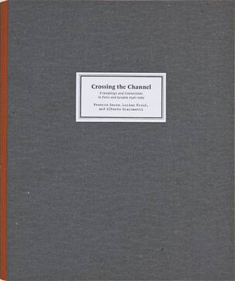 Crossing the Channel: Friendships and Connections in Paris and London 1946-1965 (Hardback)