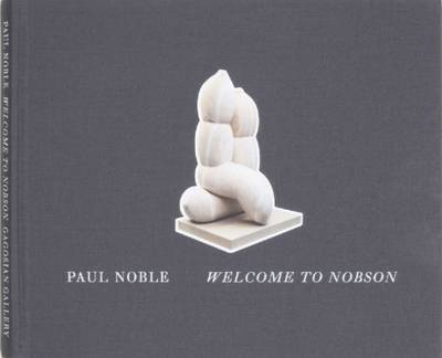 Paul Noble - Welcome to Nobson Catalogue (Hardback)