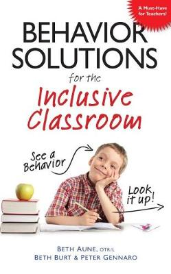 Behavior Solutions For the Inclusive Classroom: See a Behavior? Look it Up! (Paperback)