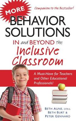 More Behavior Solutions In and Beyond the Inclusive Classroom: A Must-Have for Teachers and Other Educational Professionals! (Paperback)