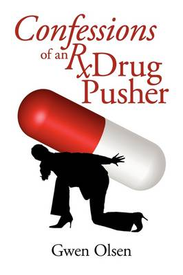 Confessions of an RX Drug Pusher (Paperback)